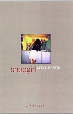 Shopgirl, by Steve Martin