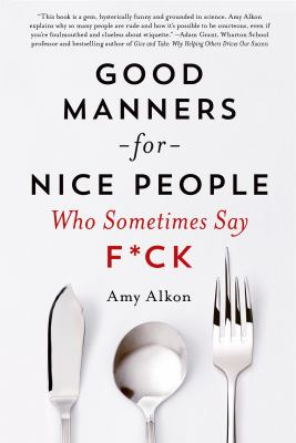 Good_Manners_for_Nice_People_Who_Sometimes_Say_F_by_Amy_Alkon